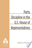 Party Discipline in the U S  House of Representatives