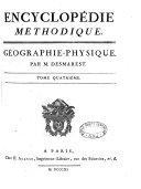 Encyclopédie méthodique. Géographie-physique. Par le cit. Desmarest
