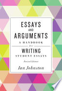 Essays and Arguments  A Handbook for Writing Student Essays Book