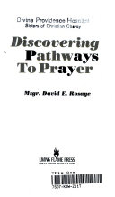 Discovering Pathways To Prayer