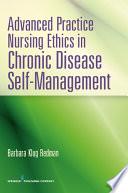 Advanced Practice Nursing Ethics In Chronic Disease Self Management Book PDF