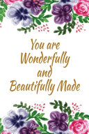 You Are Wonderfully and Beautifully Made