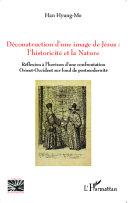Déconstruction d'une image de Jésus : l'historicité et la nature [Pdf/ePub] eBook