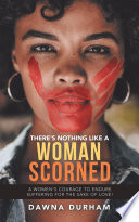 There s Nothing Like a Woman Scorned