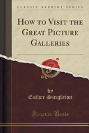 How to Visit the Great Picture Galleries