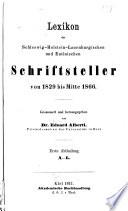 Lexikon der schleswig-holstein-lauenburgischen und eutinischen Schriftsteller von 1829 bis Mitte 1866