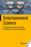 """Entertainment Science: Data Analytics and Practical Theory for Movies, Games, Books, and Music"" by Thorsten Hennig-Thurau, Mark B. Houston"