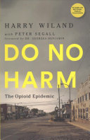 link to Do no harm : the opioid epidemic in the TCC library catalog
