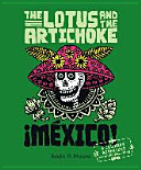 The Lotus and the Artichoke - Mexico!