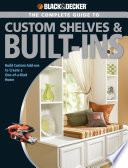 Black & Decker The Complete Guide to Custom Shelves & Built-ins