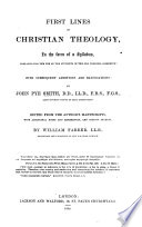 First Lines of Christian Theology ... Edited ... with additional notes and references ... by W. Farrer