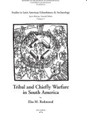 Tribal and Chiefly Warfare in South America