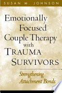 Emotionally Focused Couple Therapy with Trauma Survivors Book