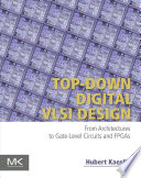 Top Down Digital VLSI Design