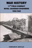 War History 11th Field Company Royal Canadian Engineers 1945