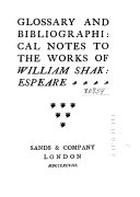 Glossary And Bibliographical Notes To The Works Of William Shakespeare