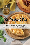 The Perfect Pie Book