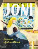 Joni The Lyrical Life Of Joni Mitchell