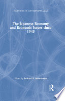 The Japanese Economy and Economic Issues since 1945