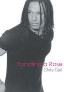 Fondling a Rose
