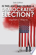Is This Any Way to Run a Democratic Election  Book