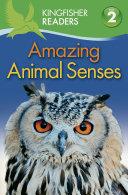 Kingfisher Readers L2  Amazing Animal Senses