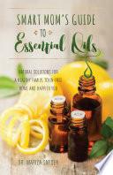 Smart Mom s Guide to Essential Oils Book