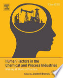 Human Factors in the Chemical and Process Industries