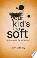 Your Kid's Too Soft