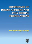 DICTIONARY OF INDIAN ALCHEMY AND POLY HERBAL FORMULATIONS