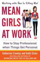 Mean Girls at Work  How to Stay Professional When Things Get Personal