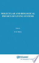 Molecular and Biological Physics of Living Systems Book