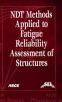 NDT Methods Applied to Fatigue Reliability Assessment of Structures