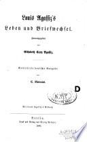 Louis Agassiz's Leben und Briefwechsel