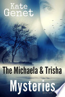 The Michaela   Trisha Mysteries
