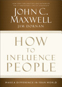 How to influence people : make a difference in your world