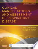 """""""Clinical Manifestations & Assessment of Respiratory Disease E-Book"""" by Terry Des Jardins, George G. Burton"""