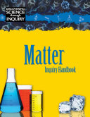 Discovering Science Through Inquiry: Inquiry Handbook - Matter