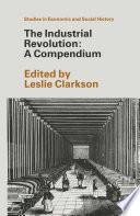 The Industrial Revolution  A Compendium
