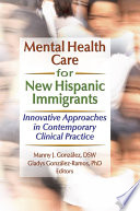 Mental Health Care For New Hispanic Immigrants Book PDF