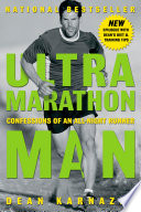 """Ultramarathon Man: Confessions of an All-Night Runner"" by Dean Karnazes"