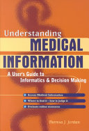 Understanding Medical Information: A User's Guide to Informatics and Decision-Making