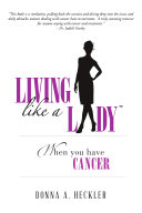 Living Like A Lady When You Have Cancer