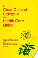 A Cross Cultural Dialogue On Health Care Ethics