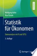 Statistik für Ökonomen  : Datenanalyse mit R und SPSS