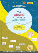 My Arabic Alphabet Workbook - Journey from Abata to Reading the Qur'an
