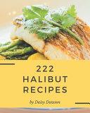 222 Halibut Recipes