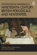 The Routledge Handbook to Nineteenth Century British Periodicals and Newspapers