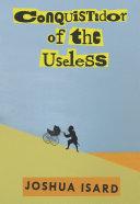 Conquistador of the Useless