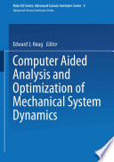 Computer Aided Analysis and Optimization of Mechanical System Dynamics Book